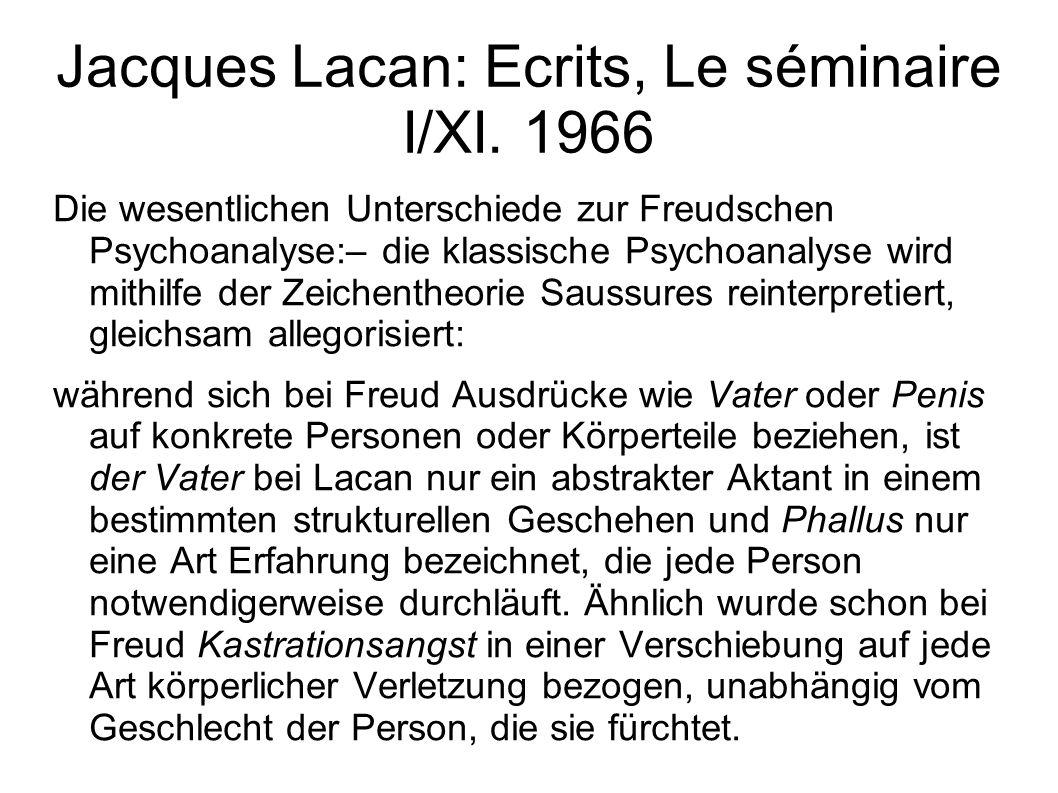 Jacques Lacan: Ecrits, Le séminaire I/XI. 1966