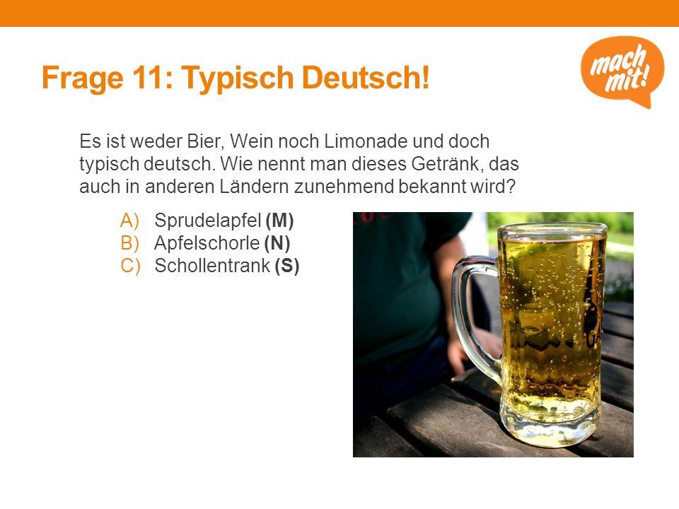 Frage 11: Typisch Deutsch!