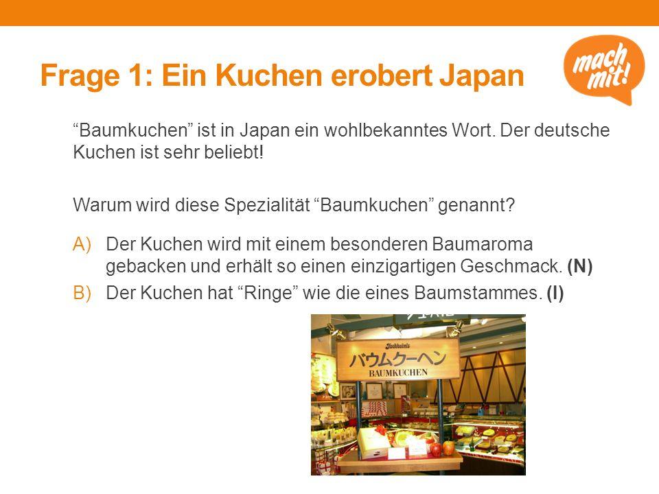 Frage 1: Ein Kuchen erobert Japan