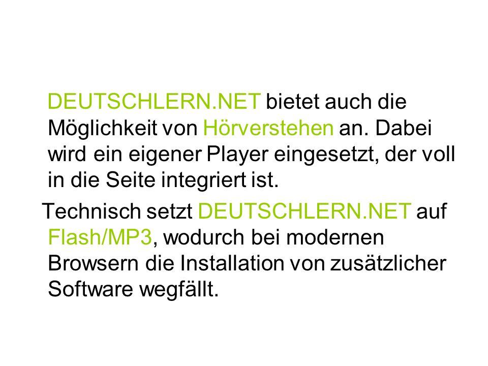 DEUTSCHLERN. NET bietet auch die Möglichkeit von Hörverstehen an