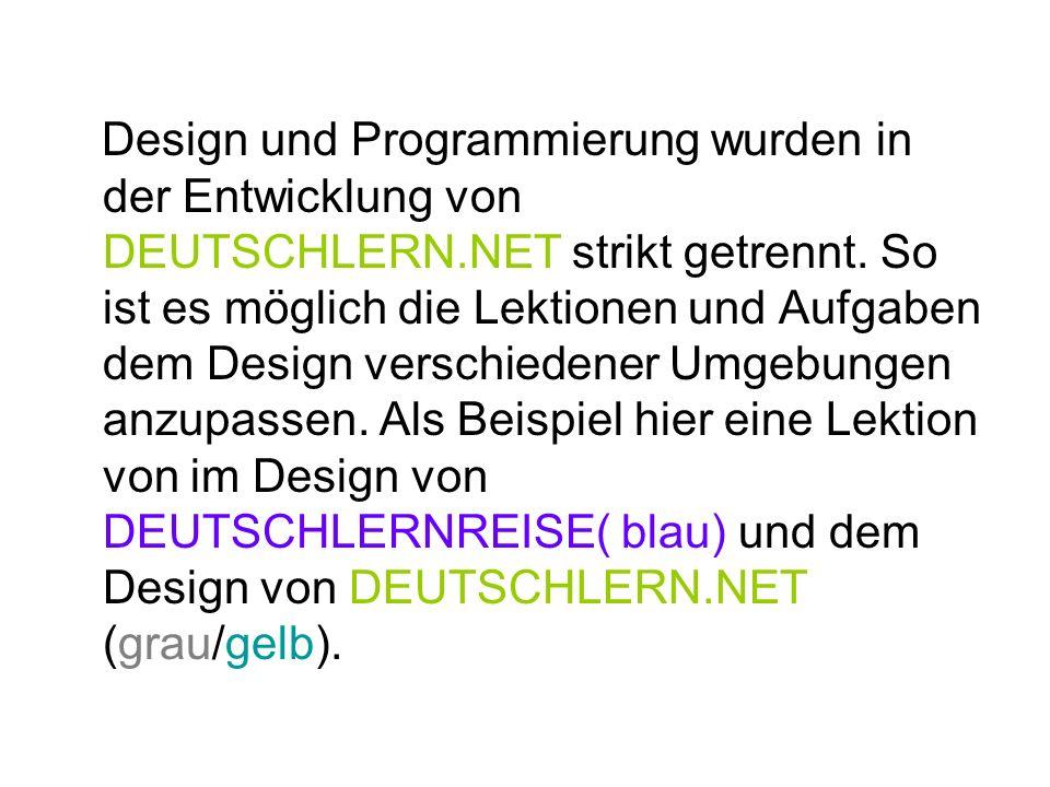 Design und Programmierung wurden in der Entwicklung von DEUTSCHLERN
