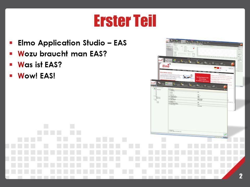 Erster Teil Elmo Application Studio – EAS Wozu braucht man EAS