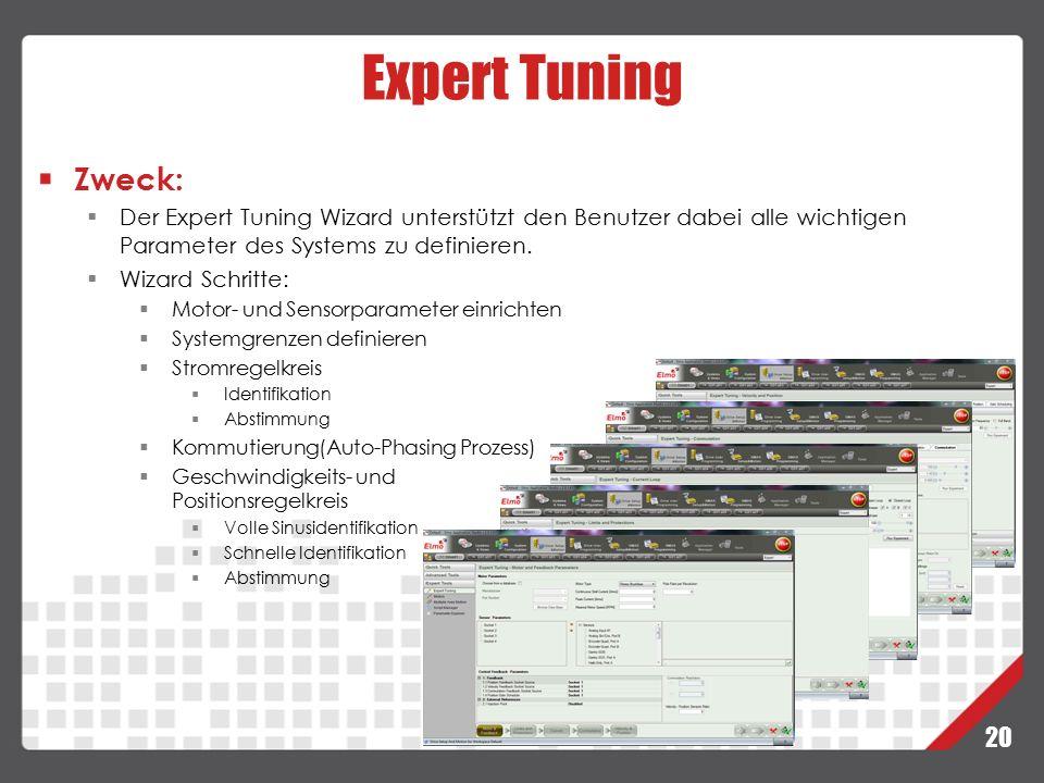 Expert Tuning Zweck: Der Expert Tuning Wizard unterstützt den Benutzer dabei alle wichtigen Parameter des Systems zu definieren.