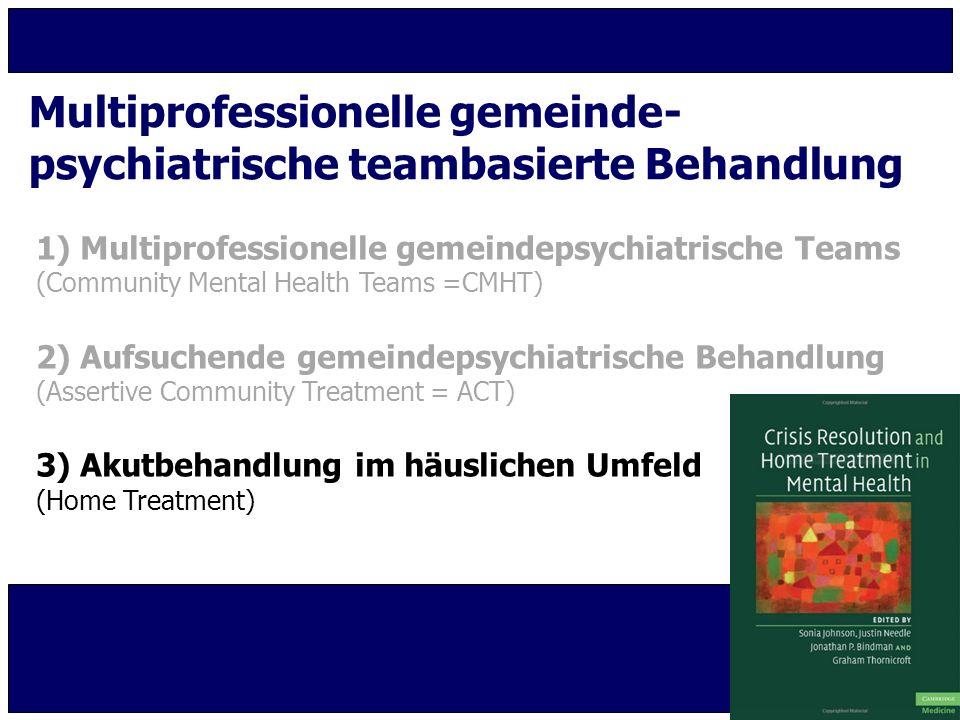 Multiprofessionelle gemeinde- psychiatrische teambasierte Behandlung