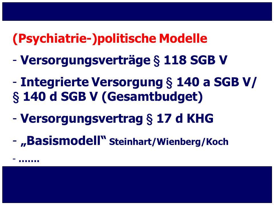 (Psychiatrie-)politische Modelle Versorgungsverträge § 118 SGB V