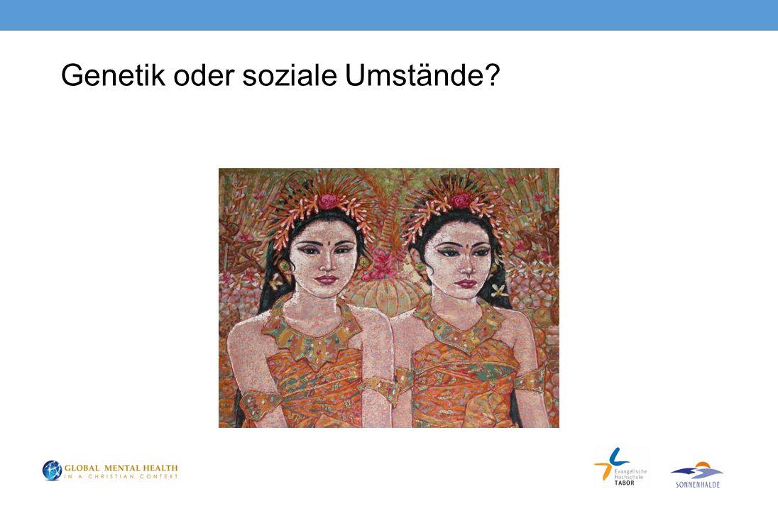 Genetik oder soziale Umstände