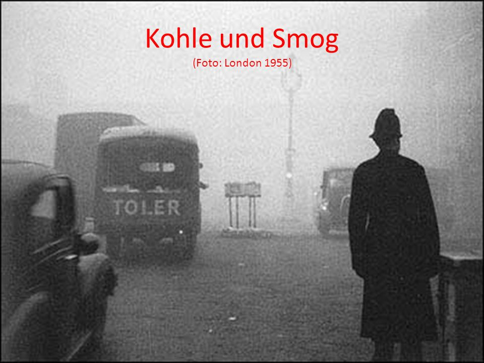 Kohle und Smog (Foto: London 1955)