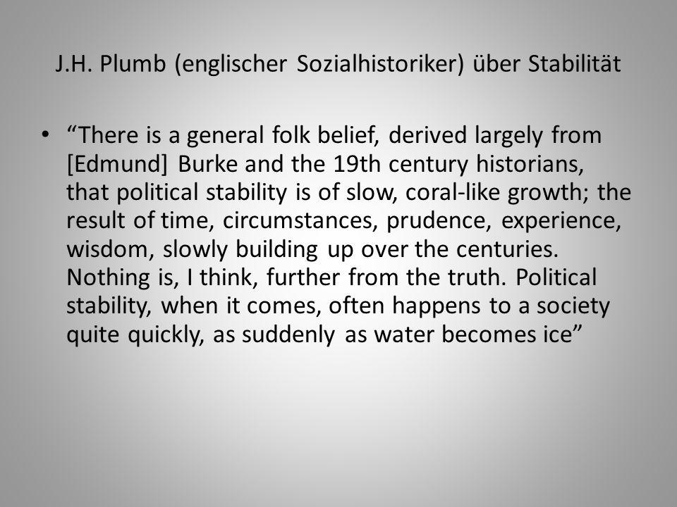 J.H. Plumb (englischer Sozialhistoriker) über Stabilität