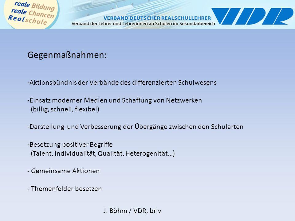 Gegenmaßnahmen: Aktionsbündnis der Verbände des differenzierten Schulwesens. Einsatz moderner Medien und Schaffung von Netzwerken.