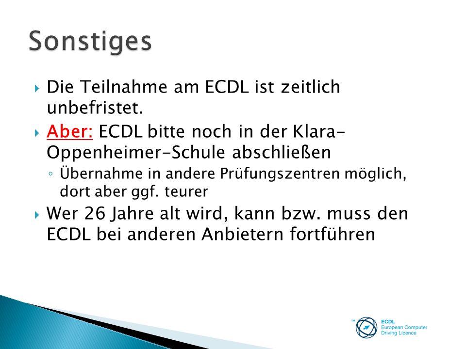 Sonstiges Die Teilnahme am ECDL ist zeitlich unbefristet.