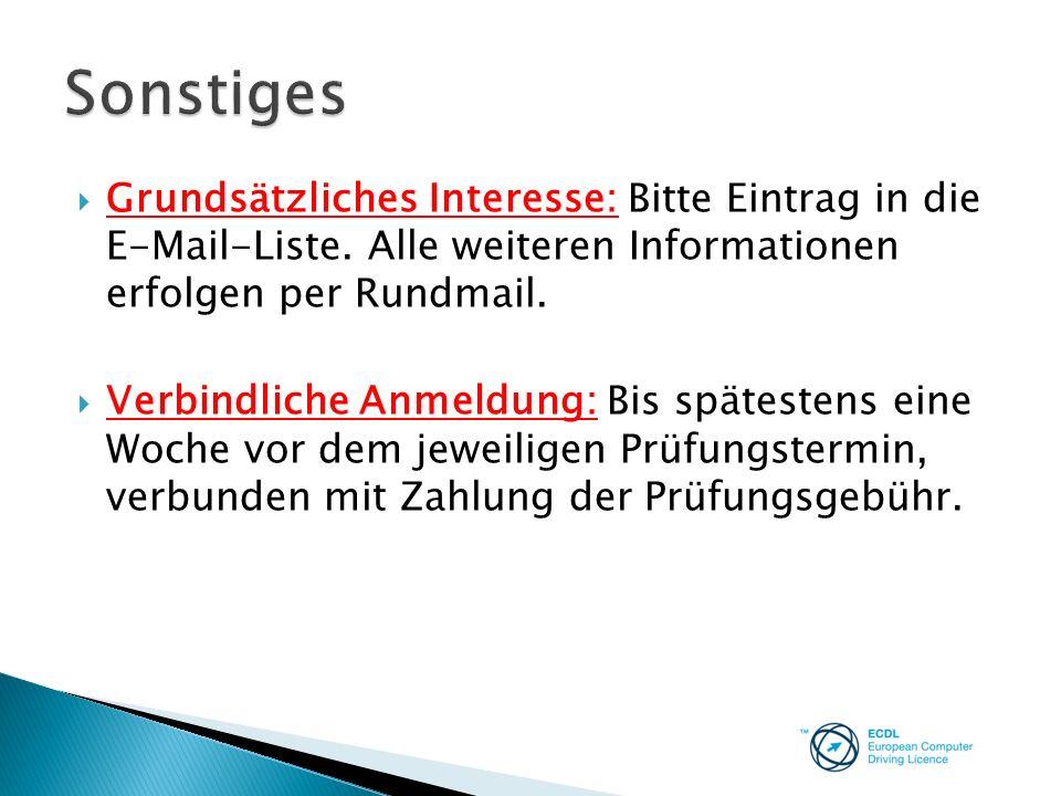 Sonstiges Grundsätzliches Interesse: Bitte Eintrag in die E-Mail-Liste. Alle weiteren Informationen erfolgen per Rundmail.