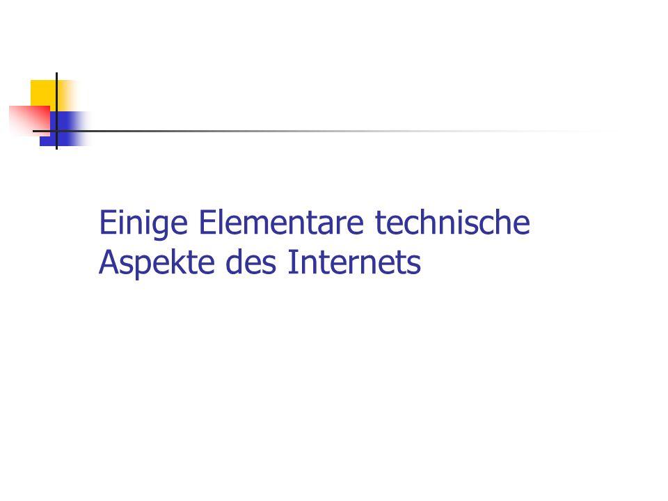 Einige Elementare technische Aspekte des Internets