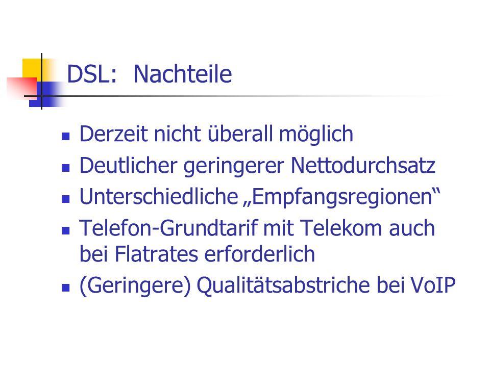 DSL: Nachteile Derzeit nicht überall möglich
