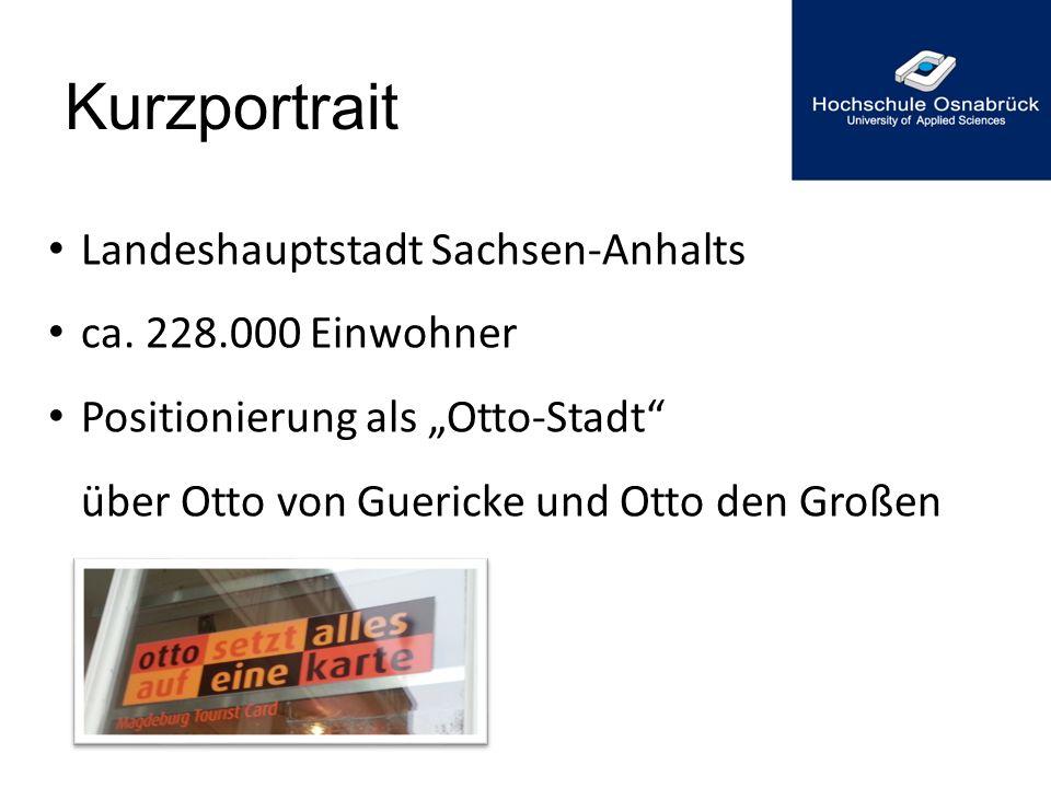Kurzportrait Landeshauptstadt Sachsen-Anhalts ca. 228.000 Einwohner