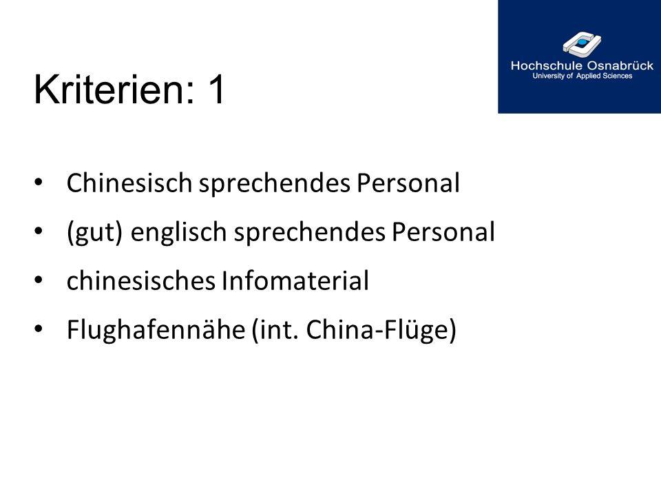 Kriterien: 1 Chinesisch sprechendes Personal