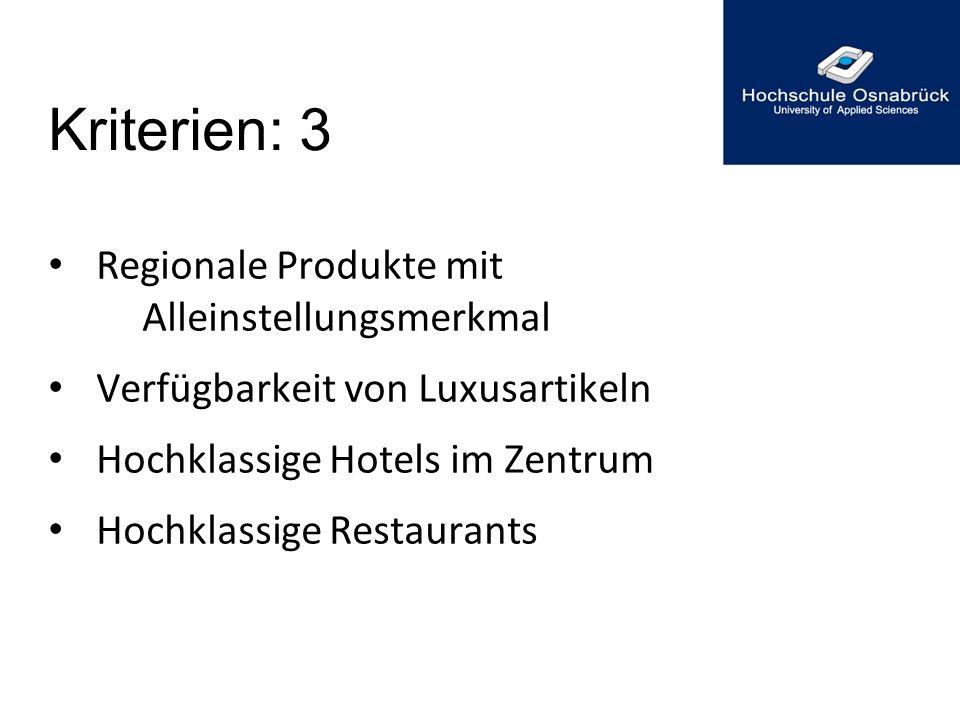 Kriterien: 3 Regionale Produkte mit Alleinstellungsmerkmal