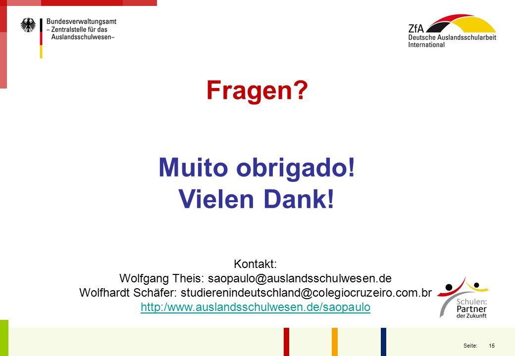 Fragen Muito obrigado! Vielen Dank!