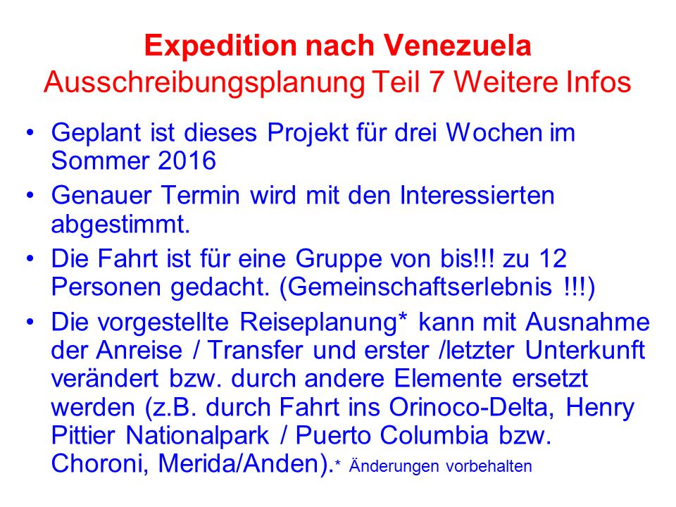 Expedition nach Venezuela Ausschreibungsplanung Teil 7 Weitere Infos