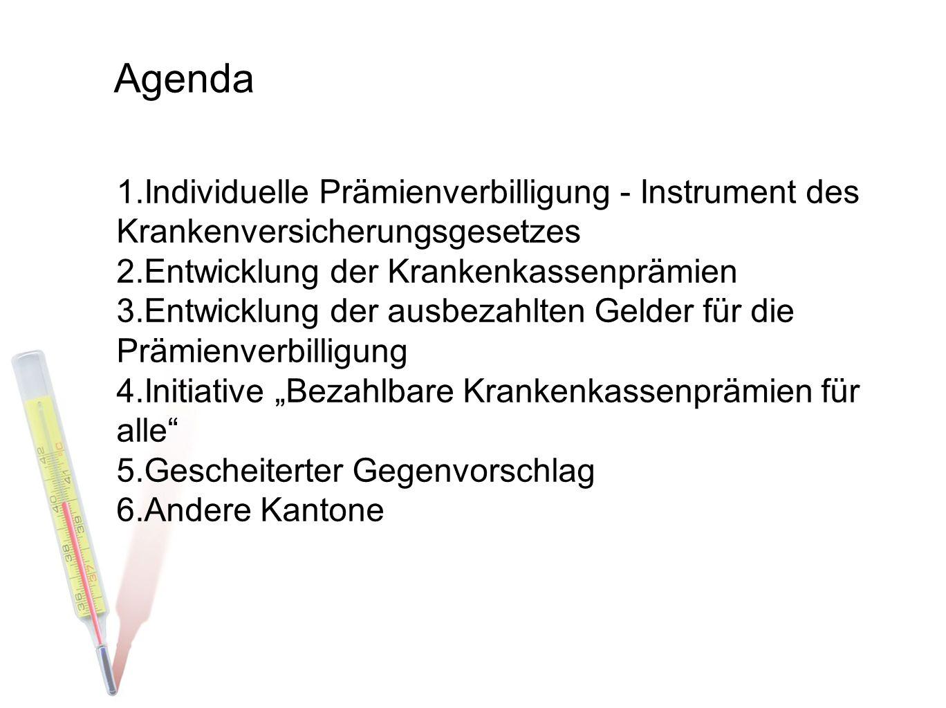 Agenda Individuelle Prämienverbilligung - Instrument des Krankenversicherungsgesetzes. Entwicklung der Krankenkassenprämien.