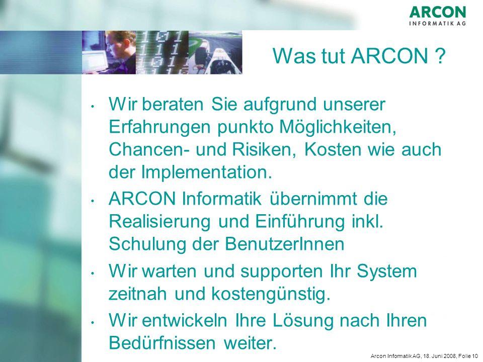 Was tut ARCON Wir beraten Sie aufgrund unserer Erfahrungen punkto Möglichkeiten, Chancen- und Risiken, Kosten wie auch der Implementation.