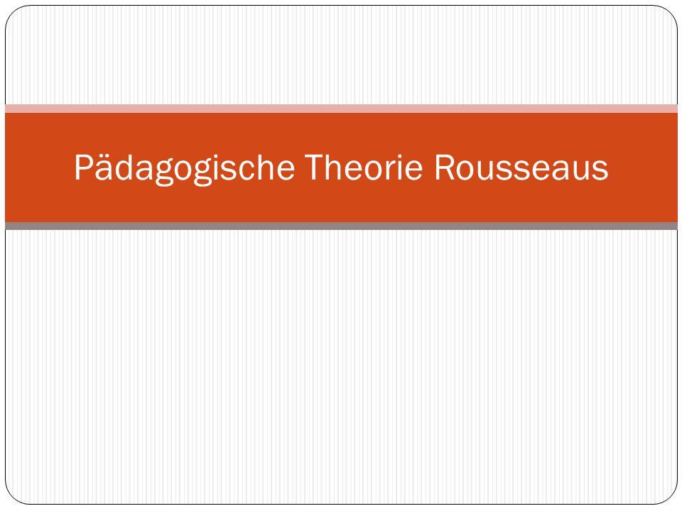 Pädagogische Theorie Rousseaus