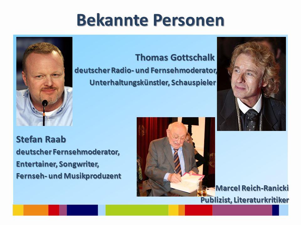 Bekannte Personen Thomas Gottschalk Stefan Raab