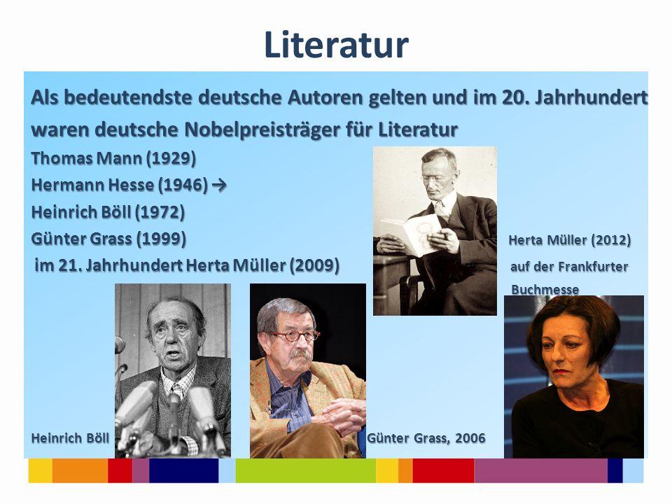 Literatur Als bedeutendste deutsche Autoren gelten und im 20. Jahrhundert. waren deutsche Nobelpreisträger für Literatur.