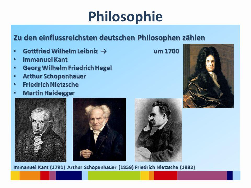 Philosophie Zu den einflussreichsten deutschen Philosophen zählen