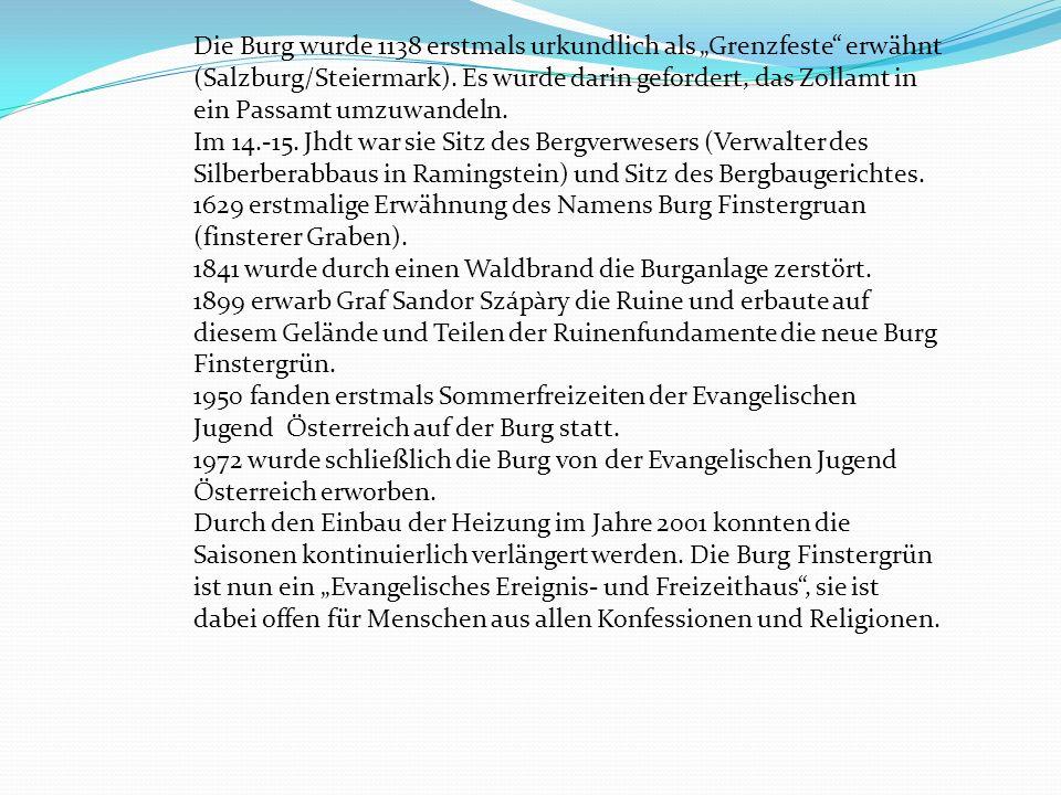"""Die Burg wurde 1138 erstmals urkundlich als """"Grenzfeste erwähnt (Salzburg/Steiermark). Es wurde darin gefordert, das Zollamt in ein Passamt umzuwandeln."""