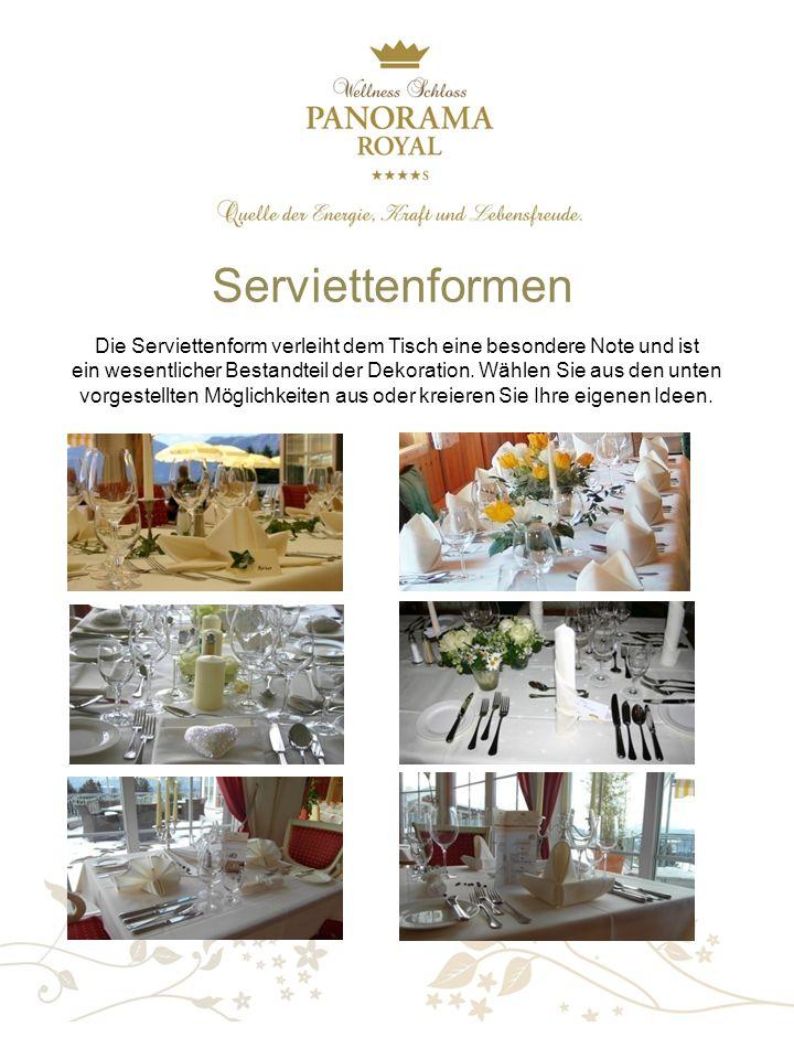 Serviettenformen Die Serviettenform verleiht dem Tisch eine besondere Note und ist ein wesentlicher Bestandteil der Dekoration.