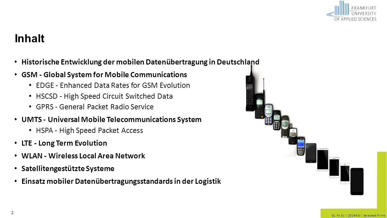 Inhalt Historische Entwicklung der mobilen Datenübertragung in Deutschland. GSM - Global System for Mobile Communications.