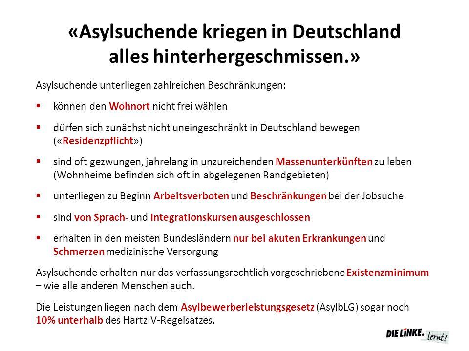 «Asylsuchende kriegen in Deutschland alles hinterhergeschmissen.»