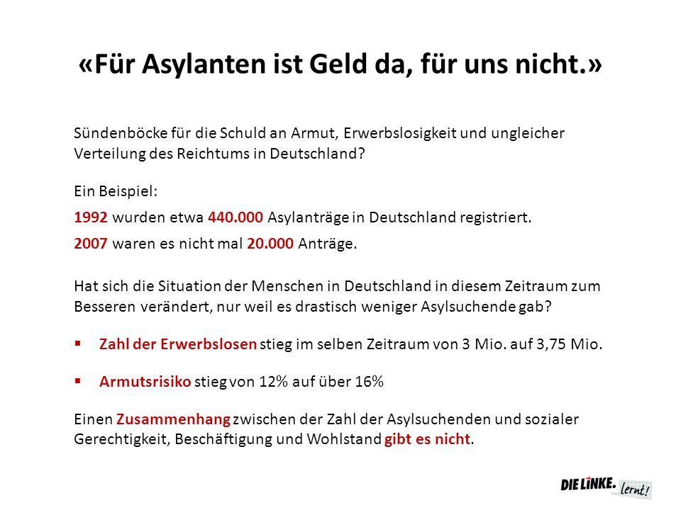 «Für Asylanten ist Geld da, für uns nicht.»