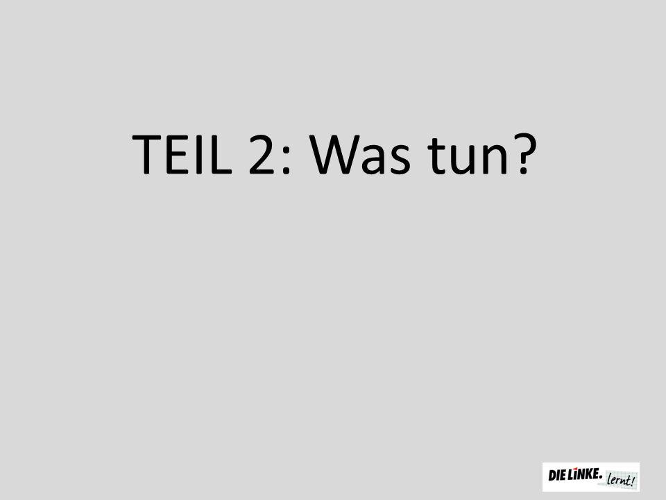 TEIL 2: Was tun