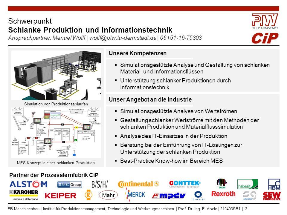 Schwerpunkt Flexible Montage- und Intralogistiksysteme Ansprechpartner: Felix Wiegel | wiegel@ptw.tu-darmstadt.de | 06151-16-6823
