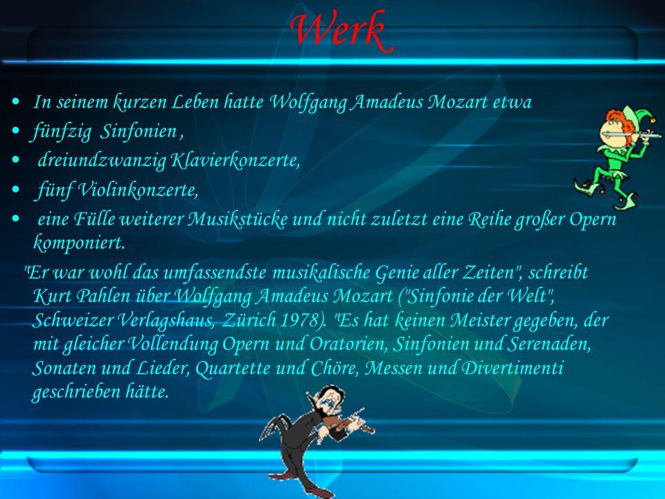 Werk In seinem kurzen Leben hatte Wolfgang Amadeus Mozart etwa