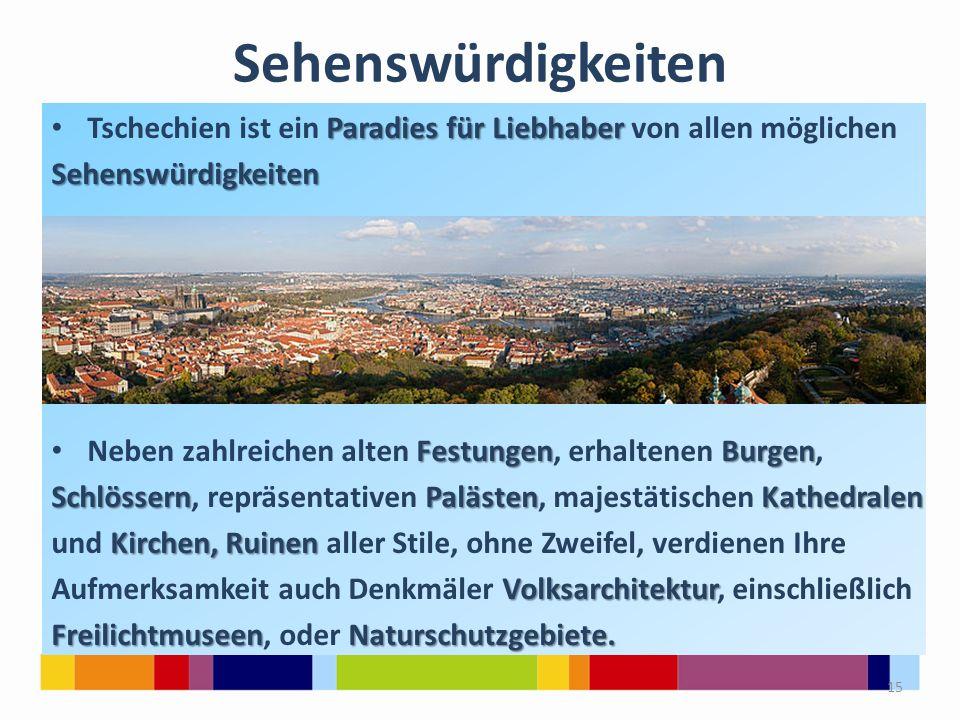 Sehenswürdigkeiten Tschechien ist ein Paradies für Liebhaber von allen möglichen. Sehenswürdigkeiten.