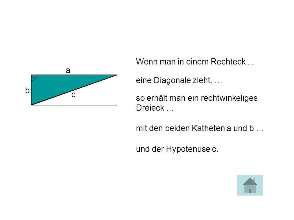 . Wenn man in einem Rechteck … a eine Diagonale zieht, … b c