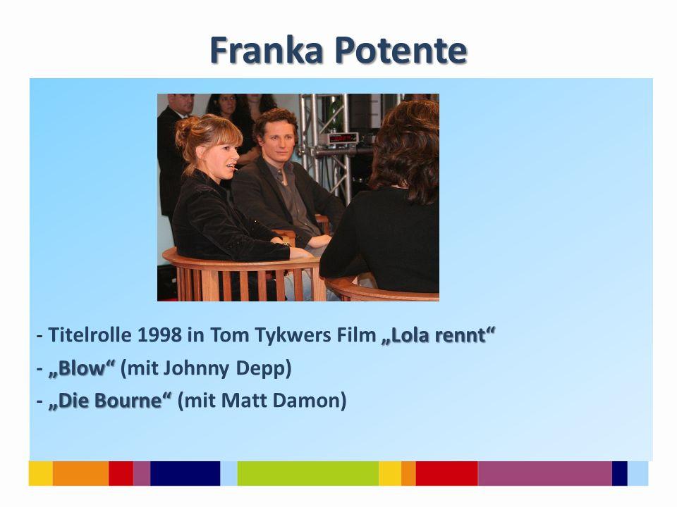 """Franka Potente - Titelrolle 1998 in Tom Tykwers Film """"Lola rennt - """"Blow (mit Johnny Depp) - """"Die Bourne (mit Matt Damon)"""