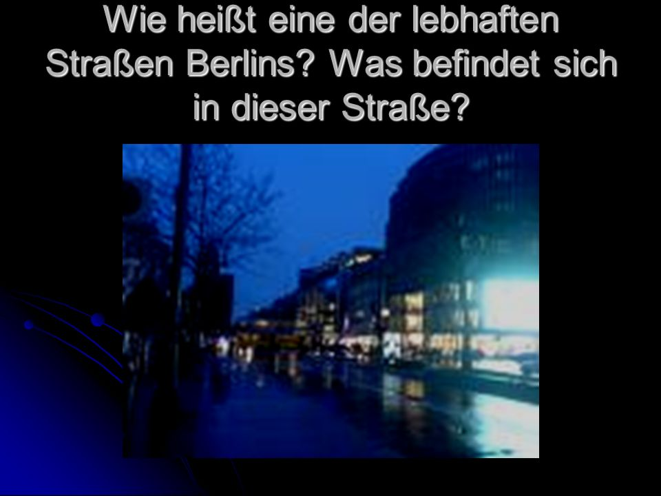 Wie heißt eine der lebhaften Straßen Berlins