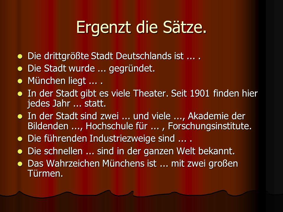 Ergenzt die Sätze. Die drittgrößte Stadt Deutschlands ist ... .
