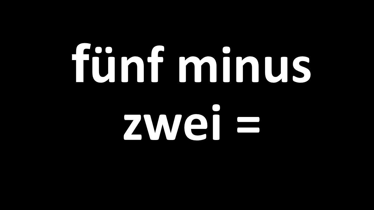 fünf minus zwei =
