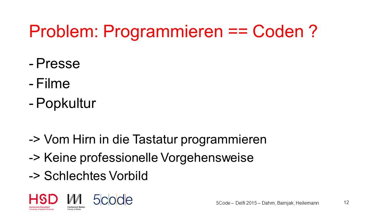 Problem: Programmieren == Coden