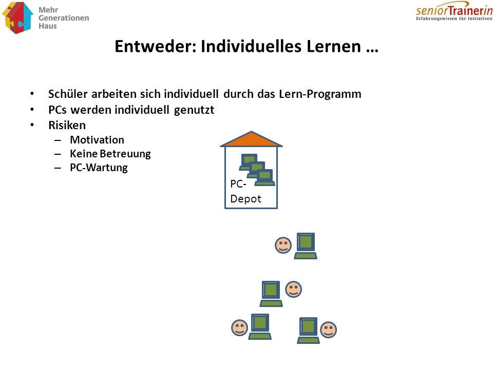 Entweder: Individuelles Lernen …