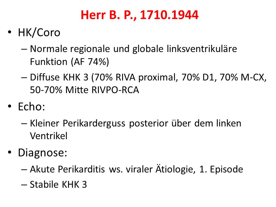 Herr B. P., 1710.1944 HK/Coro Echo: Diagnose: