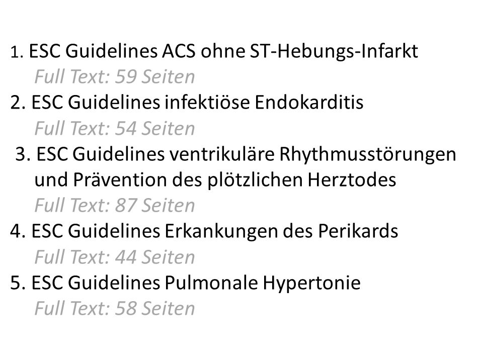 1. ESC Guidelines ACS ohne ST-Hebungs-Infarkt. Full Text: 59 Seiten 2