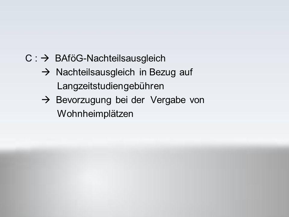 C :  BAföG-Nachteilsausgleich