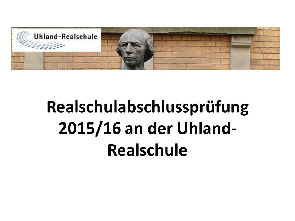 Realschulabschlussprüfung 2015/16 an der Uhland-Realschule