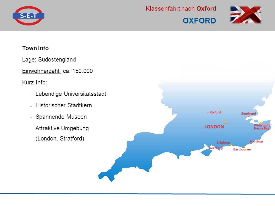 Oxford Town Info Lage: Südostengland Einwohnerzahl: ca. 150.000