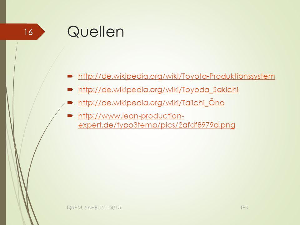 Quellen http://de.wikipedia.org/wiki/Toyota-Produktionssystem